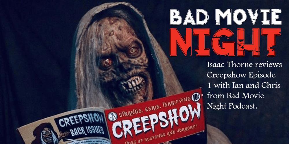 Bad Movie Night's CREEPSHOW EPISODE 1 Review